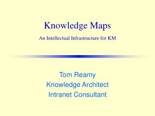 Knowledge Maps  An Intellectual Infrastructure for KM
