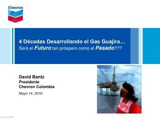 4 D cadas Desarrollando el Gas Guajira   Ser  el Futuro tan pr spero como el Pasado