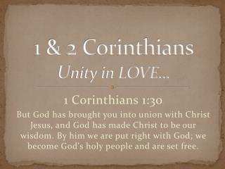 1 & 2 Corinthians  U nity in LOVE…