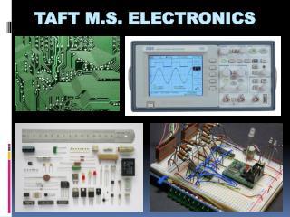 Taft M.S. Electronics
