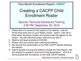 """One Month Enrollment Report-- OMER "" Creating a CACFP Child Enrollment Roster"