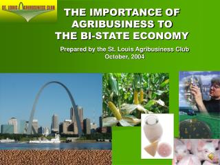Prepared by the St. Louis Agribusiness Club October, 2004