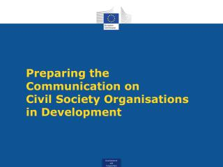 Preparing the Communication on  Civil Society Organisations  in Development