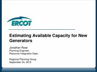 Estimating Available Capacity for New Generators Jonathan Rose Planning Engineer,