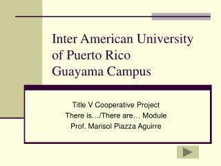 Inter American University of Puerto Rico Guayama Campus