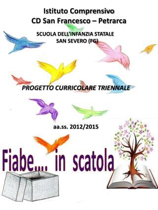 SCUOLA DELL'INFANZIA STATALE    SAN SEVERO (FG) PROGETTO CURRICOLARE TRIENNALE aa.ss . 2012/2015