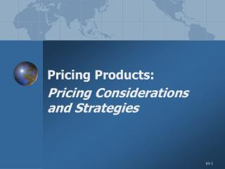 Pricing Products: Pricing Considerations and Strategies
