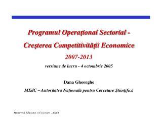 Programul Opera ţ ional Sectorial - Cre ş terea Competitivit ăţ ii Economice 2007-2013