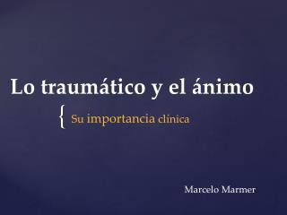 Lo  traumático  y el  ánimo