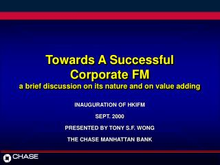 Towards A Successful  Corporate FM  a brief discussion on its nature and on value adding