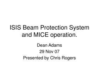 ISIS Beam Protection System and MICE operation.