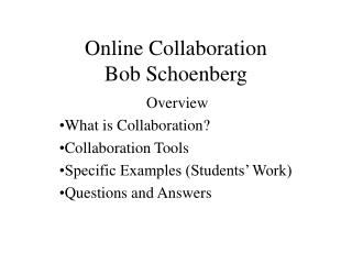 Online Collaboration Bob Schoenberg