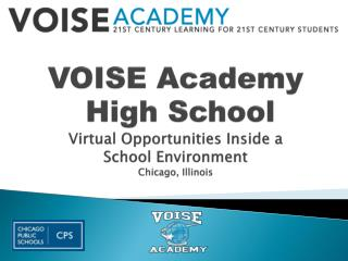 VOISE Academy  High School Virtual Opportunities Inside a School Environment  Chicago, Illinois