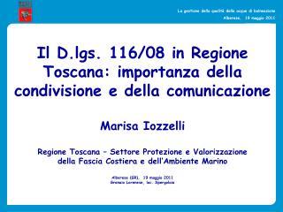 Il D.lgs. 116/08 in Regione Toscana: importanza della condivisione e della comunicazione