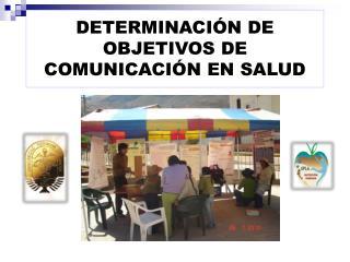 DETERMINACIÓN  DE OBJETIVOS DE  COMUNICACIÓN EN SALUD