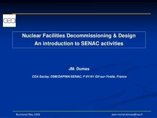 Nuclear Facilities Decommissioning & Design An introduction to SENAC activities