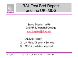 RAL Test Bed Report  and the UK  MDS