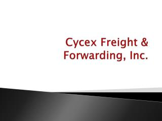 Cycex Freight  & Forwarding, Inc.