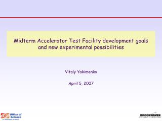 Midterm Accelerator Test Facility development goals  and new experimental possibilities