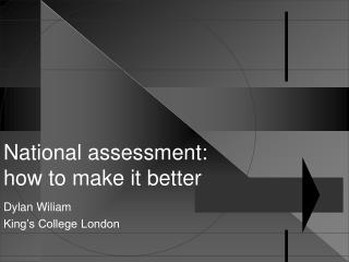 National assessment: how to make it better