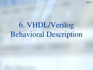 6. VHDL/Verilog Behavioral Description