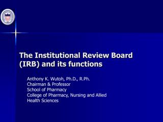 The Institutional Review Board IRB and its functions