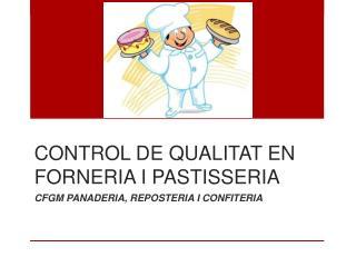 CONTROL DE QUALITAT EN FORNERIA I PASTISSERIA