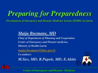 Preparing for Preparedness  Development of Emergency and Disaster Medicine System EDMS in Latvia