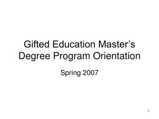 Gifted Education Master�s Degree Program Orientation