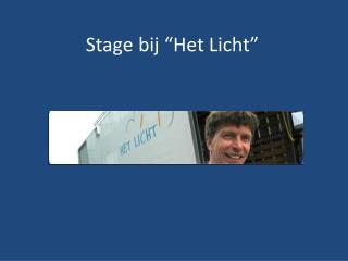 """Stage bij """"Het Licht"""""""