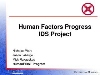 Human Factors Progress IDS Project