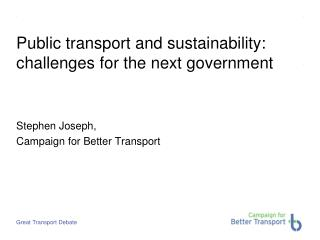 Public transport and sustainability: challenges for the next government