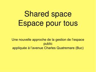 Shared space Espace pour tous