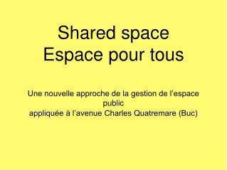 Shared space Espace pour tous