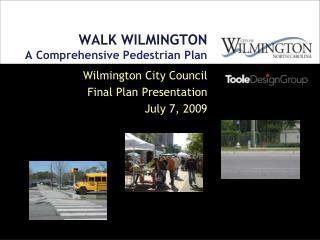 WALK WILMINGTON A  Comprehensive Pedestrian Plan