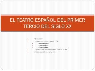 EL TEATRO ESPAÑOL DEL PRIMER TERCIO DEL SIGLO XX