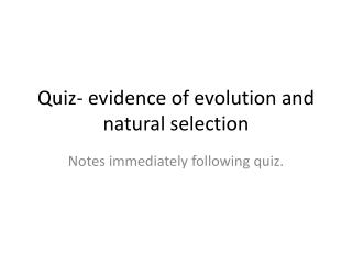 Quiz- evidence of evolution and natural selection