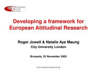 Developing a framework for European Attitudinal Research