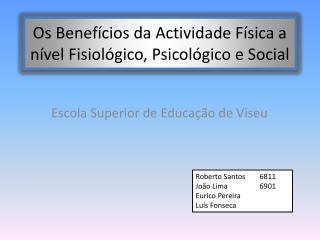 Os Benefícios da Actividade Física a nível Fisiológico, Psicológico e Social