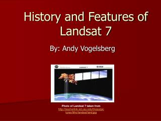History and Features of Landsat 7