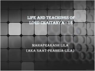 Life and teachings of  Lord Chaitanya - 16