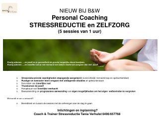 NIEUW BIJ B&W Personal Coaching STRESSREDUCTIE en ZELFZORG (5 sessies van 1 uur)
