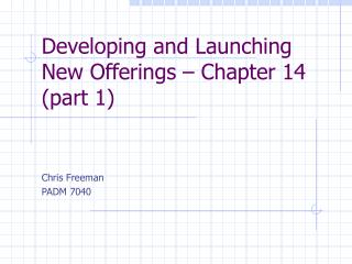 Developing and Launching New Offerings   Chapter 14 part 1