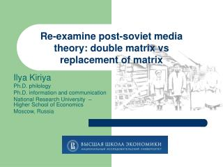Re-examine post-soviet media theory: double matrix vs replacement of matrix