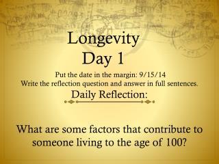 Longevity  Day 1