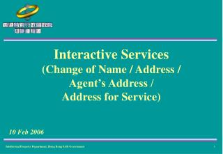 Interactive Services  (Change of Name / Address /  Agent's Address /  Address for Service)