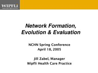 NCHN Spring Conference April 18, 2005 Jill Zabel, Manager Wipfli Health Care Practice
