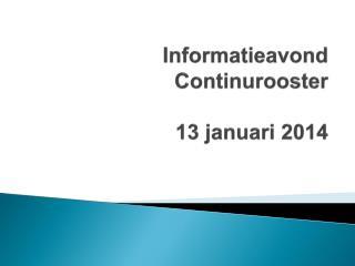 Informatieavond  Continurooster 13 januari 2014