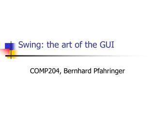 Swing: the art of the GUI