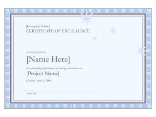 [Company Name] CERTIFICATE OF EXCELLENCE    is hereby granted to [Name Here]  for outstanding performance and lasting co